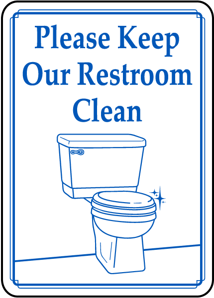 Keep Our Restroom Clean Sign by SafetySign.com - D5907