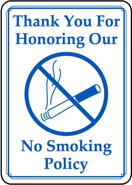 Honoring Our No Smoking Policy Sign