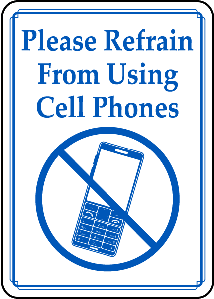 Refrain From Using Cell Phones Sign