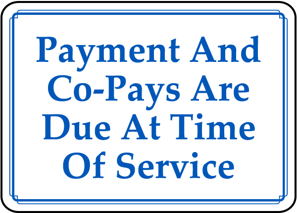 Payment and Co-Pays Due Sign