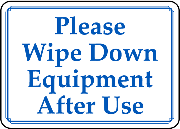 Wipe Equipment After Use Sign