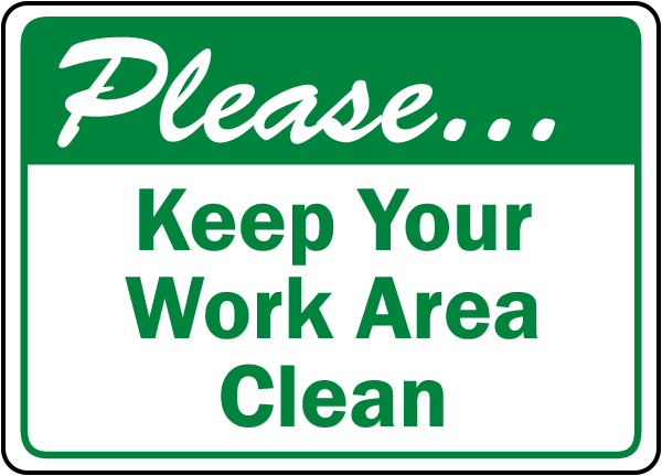 Keep Your Work Area Clean Sign