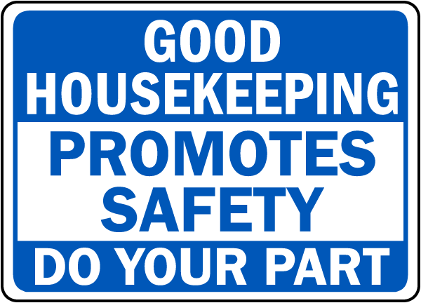 Good Housekeeping Promotes Safety Do Your Part sign