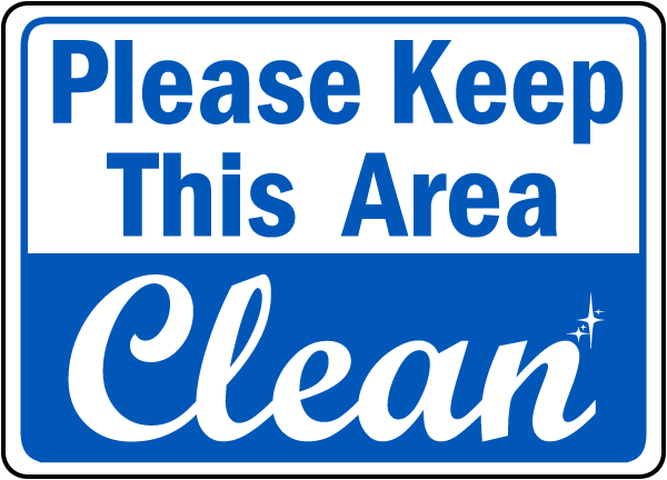 Please Keep This Area Clean Sign