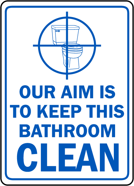 Our aim keep bathroom clean sign by d5945 for How to keep a toilet clean