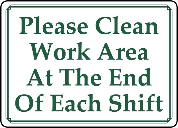Clean Work Area At End of Shift Sign