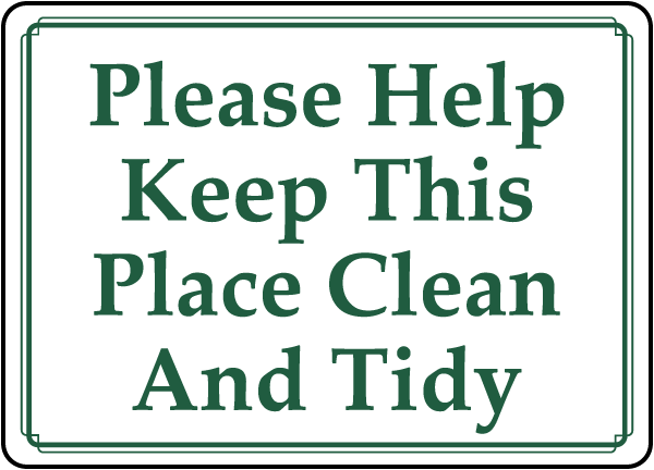 Help Keep This Place Clean And Tidy Sign D5952 By