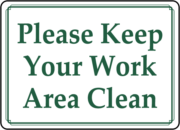 Please Keep Your Work Area Clean sign