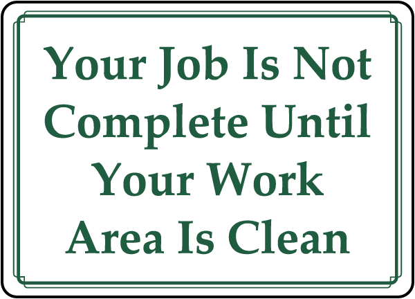 Your Job Is Not Complete Sign