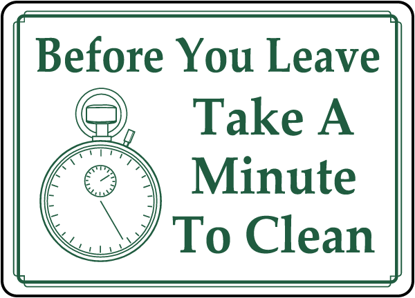Take A Minute To Clean Sign