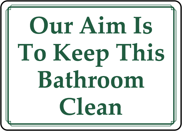 Our Aim Is To Keep This Bathroom Clean sign