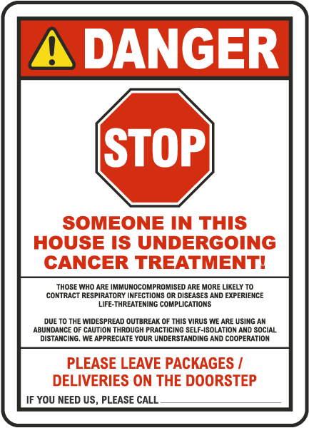 Stop Someone In This House Is Undergoing Cancer Treatment Sign