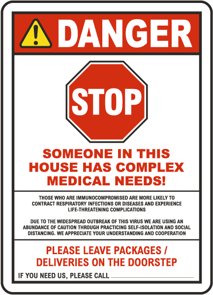 Stop Someone In This House Has Complex Medical Needs Sign