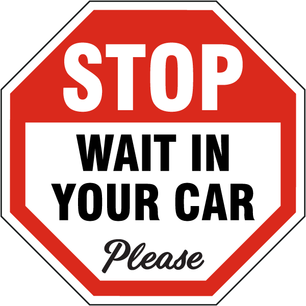 Stop Wait In Your Car Yard Sign