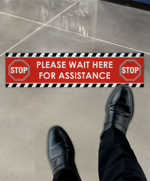 Please Wait Here for Assistance Stop Floor Sign