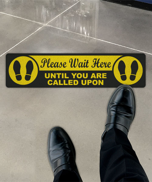 Please Wait Here Until You are Called Floor Sign