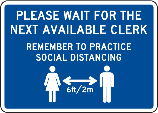 Please Wait for the Next Clerk Sign