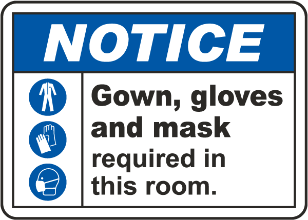 Notice Gown, Gloves And Mask Required Sign