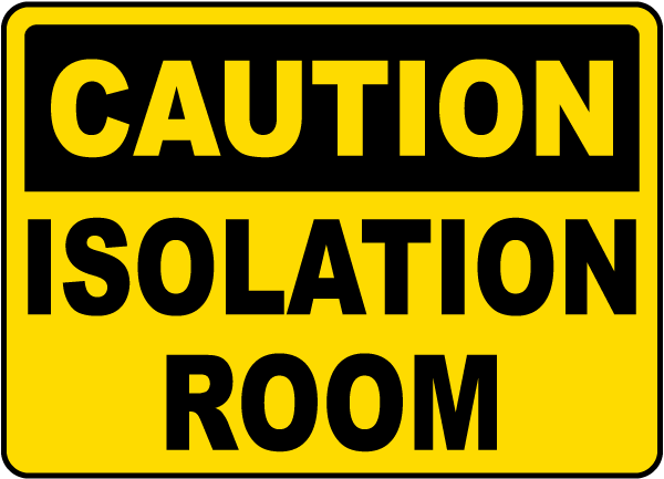 Caution Isolation Room Sign