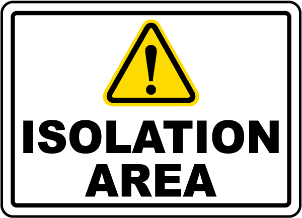 Isolation Area Sign
