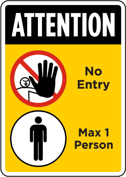 Attention, One Person Max Sign