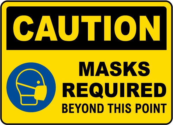 Caution Masks Required Beyond This Point Sign