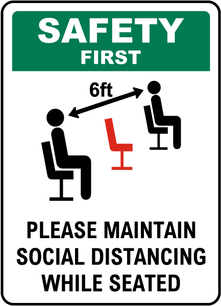 Safety First Social Distancing While Seated Sign
