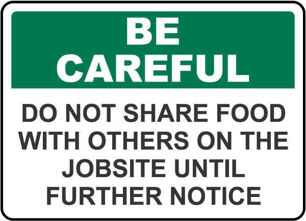 Be Careful Do Not Share Food Sign