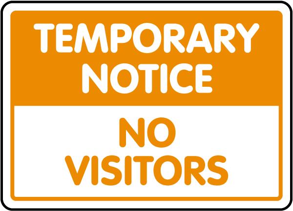 Temporary Notice No Visitors Sign