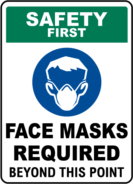 Safety First Face Masks Required Beyond This Point Sign