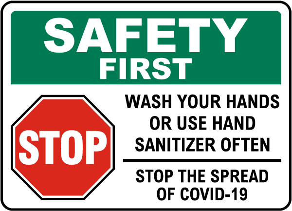 Safety First Wash Your Hands Use Hand Sanitizer Sign