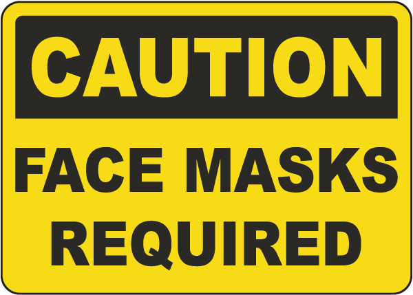 Caution Face Masks Required Sign