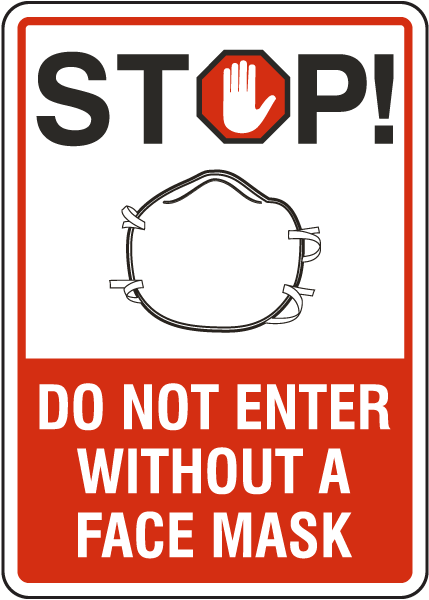 Stop Do Not Enter Without A Face Mask Sign