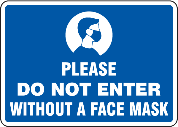 Please Do Not Enter Without Face Mask Sign