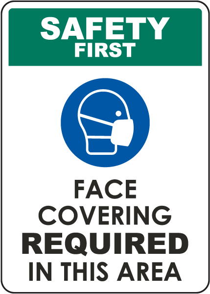 Safety First Face Covering Required Sign