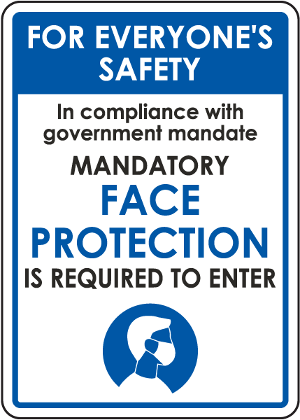 For Everyone's Safety Mandatory Face Protection Sign