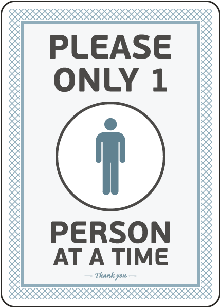 Please Only One Person Sign