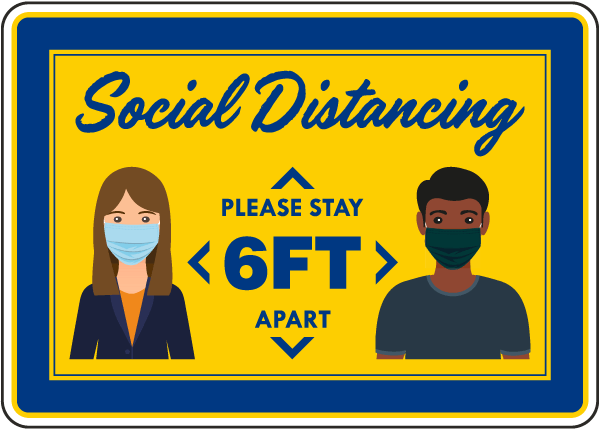 Social Distancing 6 Ft. Apart Sign