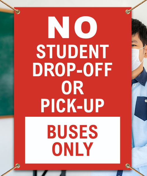 No Student Drop-Off or Pick Up Buses Only Banner