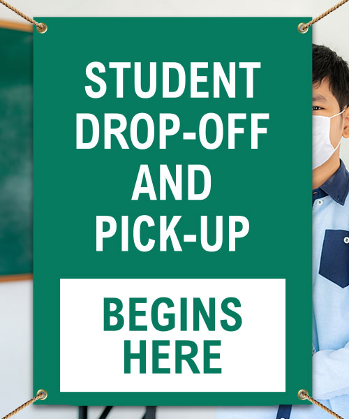 Student Drop-Off or Pick Up Begins Here Banner