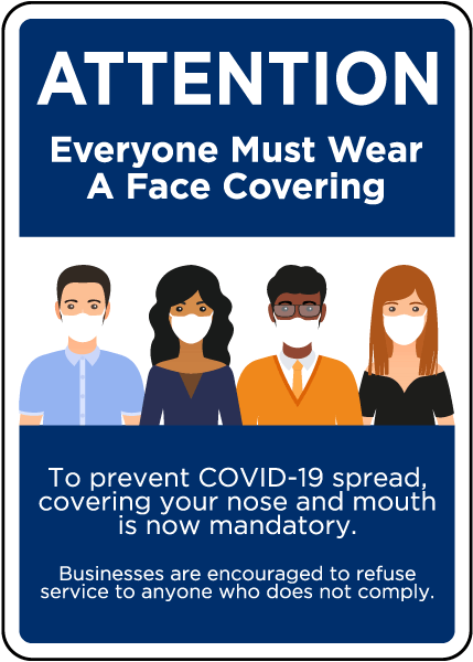Attention Everyone Must Wear A Face Covering Sign