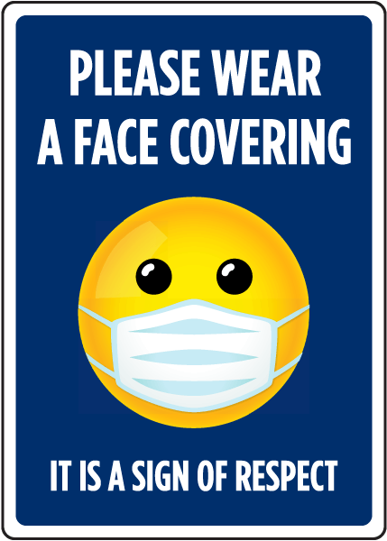 It Is A Sign of Respect, Please Wear A Face Covering Sign