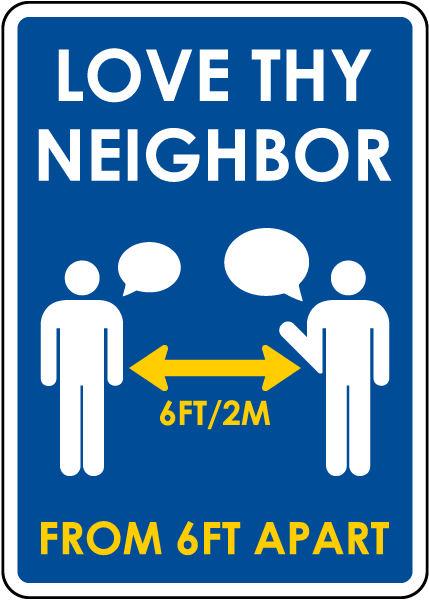 Love Thy Neighbor From 6FT Apart Sign
