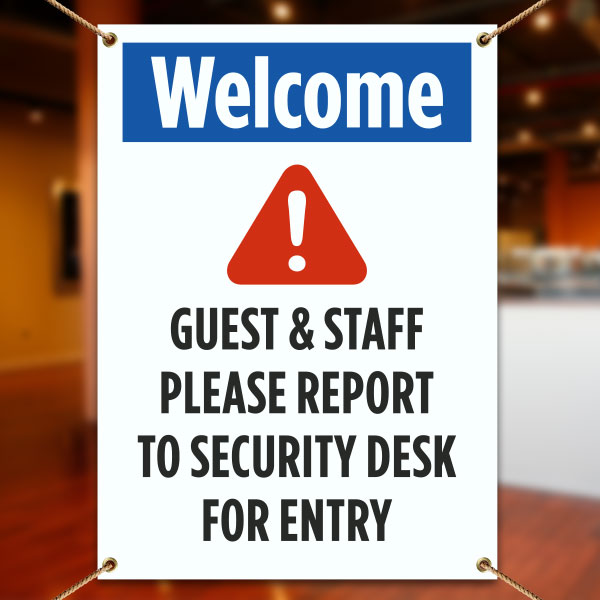 Welcome Guest & Staff Please Report To Security Desk For Entry Banner