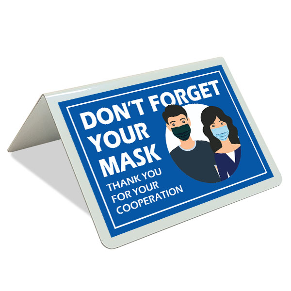 Don't Forget Your Mask Tent Sign
