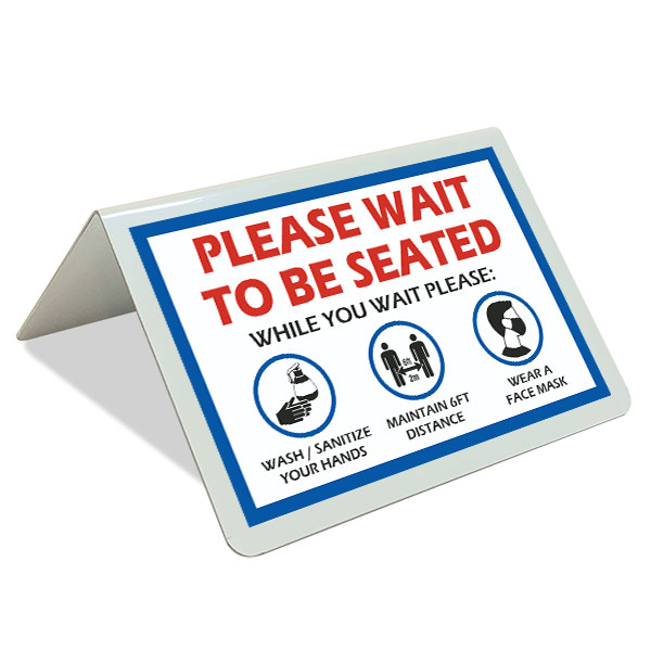 Please Wait To be Seated Tent Sign