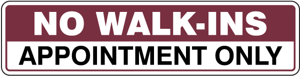 No Walk-Ins Appointment Only Burgundy Sign