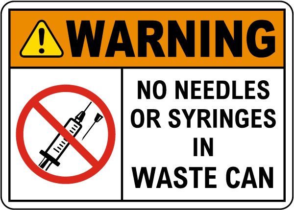 Warning No Needles or Syringes In Waste Can Sign