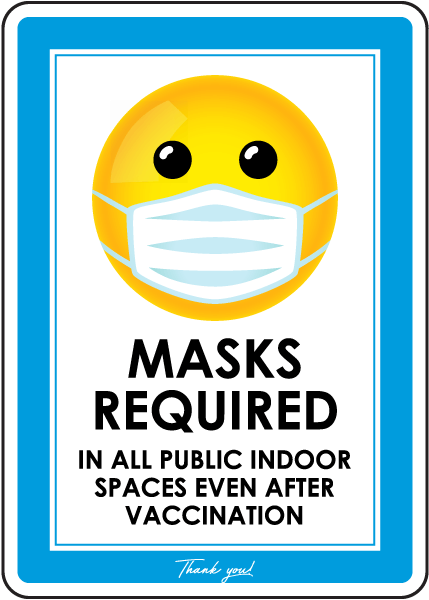 Masks Required In All Public Spaces After Vaccination Sign