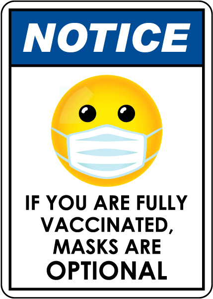 Notice Fully Vaccinated Masks Are Optional Sign